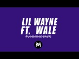 Lil Wayne - Running Back ft. Wale (Official Audio)