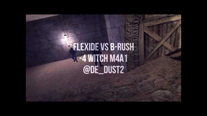 Flexide vs b-rush -4 witch m4a1
