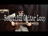 Beautiful Guitar Loop by Dmitry Dubovik