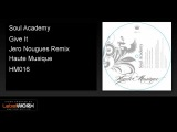 Soul Academy - Give It (Jero Nougues Remix) - Haute Musique Official Clip