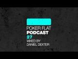 Poker Flat Podcast 27 mixed by Daniel Dexter