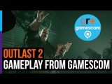 Outlast 2 - геймплей с Gamescom 2016!