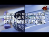 Sound Synthesis with the Ensoniq Mirage DSK by The Daydream Sound