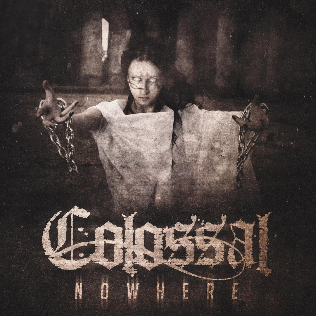 Colossal - Nowhere [EP] (2016)