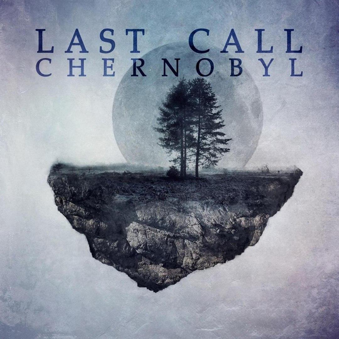Last Call Chernobyl - Last Call Chernobyl (2016)
