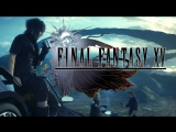 [Стрим] Final Fantasy XV