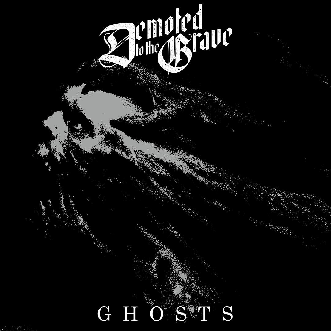 Demoted To The Grave - Ghosts [EP] (2016)