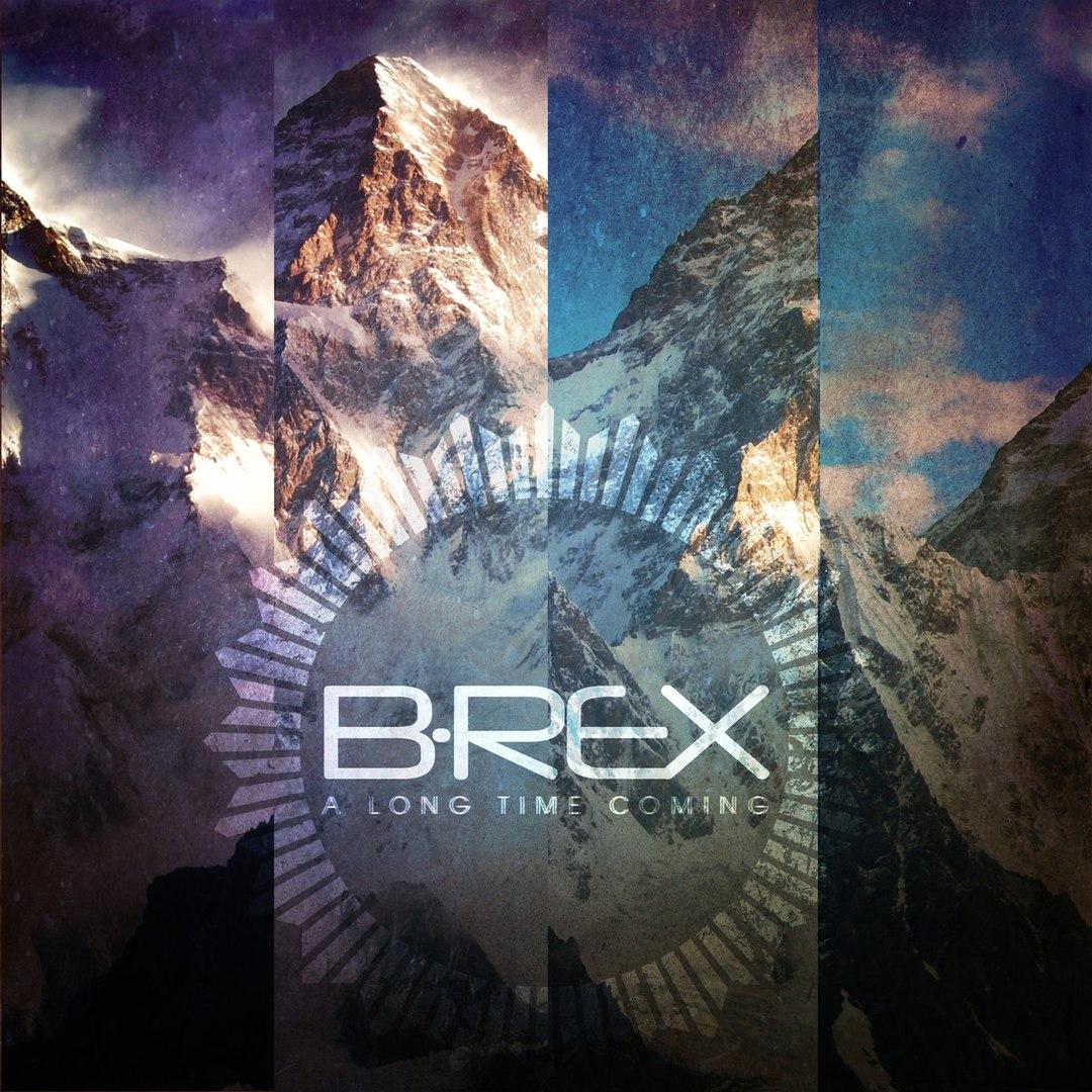 B-REX - A Long Time Coming (2016)
