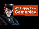 We Happy Few Gameplay - Xbox E3 2016