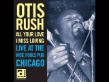 Otis Rush- All Your Love (I Miss Loving)