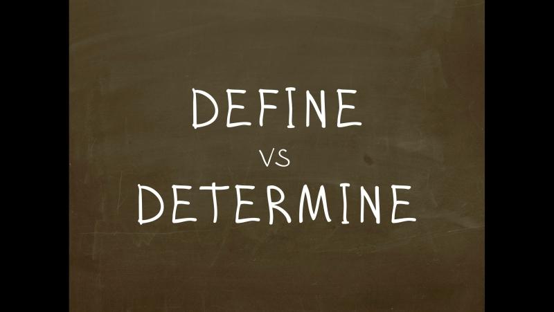Какая разница между Define и Determine Простой Английский