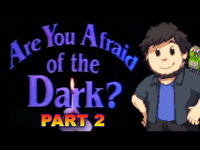 Are You Afraid of the Dark? - JonTron (PART 2)