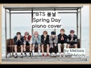 "BTS ""Spring day"" 봄날  [PIANO cover] by Melissa Melody"