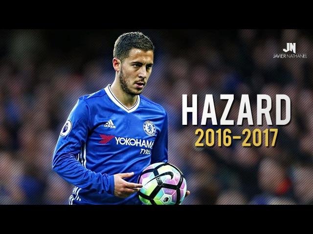 Eden Hazard - Sublime Dribbling Skills Goals 2016/2017