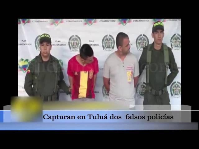 CAPTURAN 2 FALSOS POLICÍAS EN TULUÁ