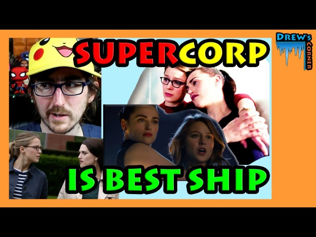 SUPERCORP - WHY A GUY SHIPS LENA LUTHOR / KARA DANVERS