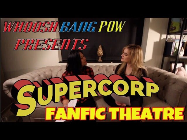 SuperCorp FanFic Theatre Episode 1: