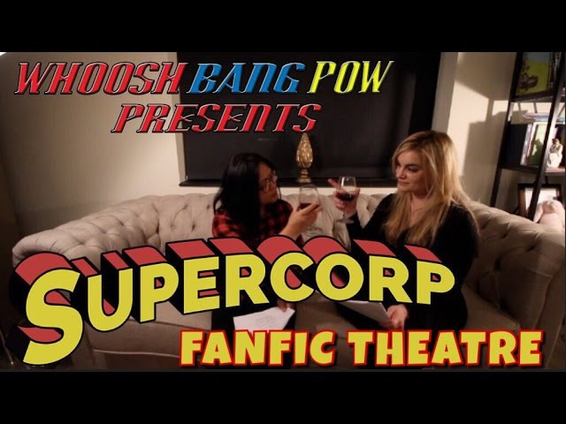 SuperCorp FanFic Theatre Episode 2: