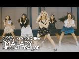 Meghan Trainor - I'm a lady (Live sound)  Gangdrea Choreography