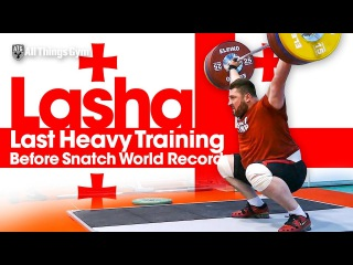 Lasha Talakhadze Last Heavy Training Before Snatch World Record 2017 European Championships