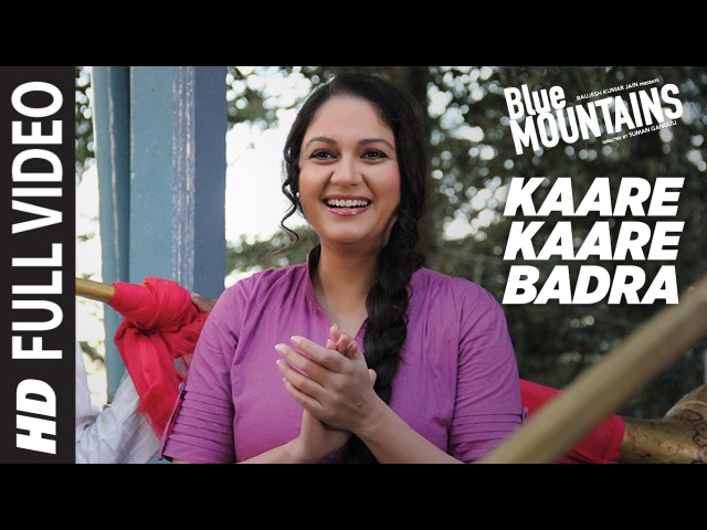 Kaare Kaare Badra Full Video | Blue Mountains | Ranvir Shorey, Gracy Singh, Rajpal | Monty Sharma