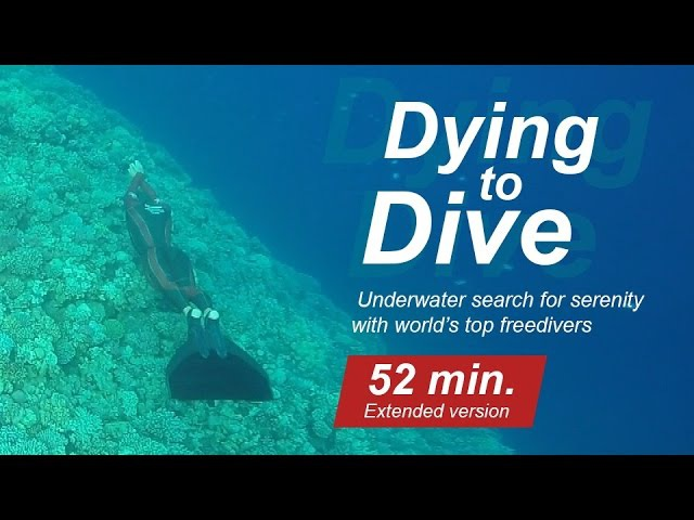 Dying to dive. Search for serenity with worlds top freedivers. Extended 52 min version
