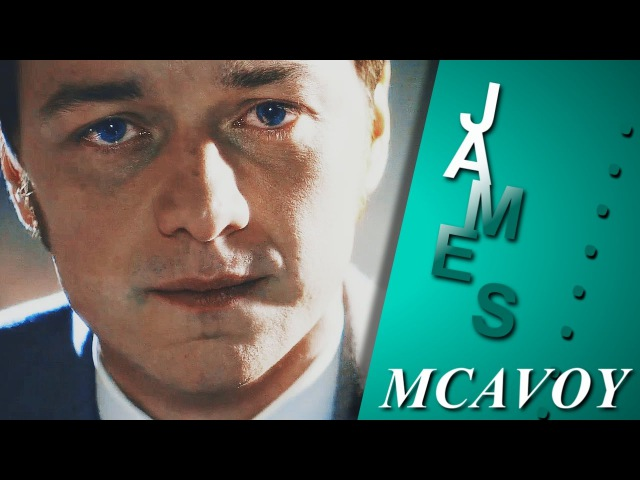 ● James McAvoy || My Charm [ Marie S]