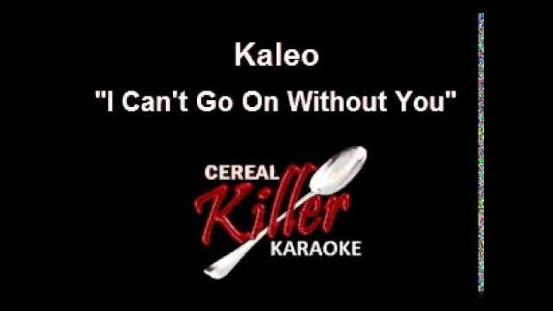 CKK - Kaleo - I Can't Go On Without You (Vocal Reduction) (Karaoke)