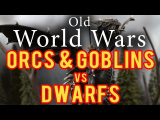 Orcs and Goblins vs Dwarfs Warhammer Fantasy Battle Report - Old World Wars Ep 213