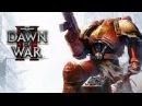 Warhammer 40000 Dawn of War 2 Игрофильм