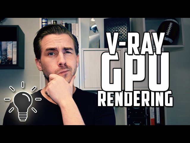 GPU Rendering with VRay RT in 3ds Max - A Quick Tutorial and Review of V-Ray 3.5 features