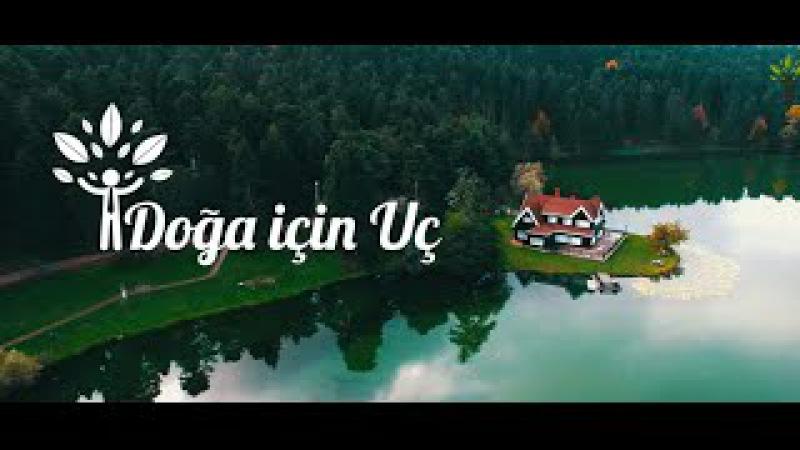 Doğa İçin Uç | Gökyüzünden Türkiyenin Güzellikleri