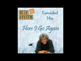 Blue System - Here I Go Again Extended Mix