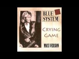 Blue System - Crying Game Maxi Version