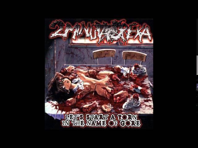 2 Minuta Dreka - Let's Start A Porn In The Name Of Gore (full album)