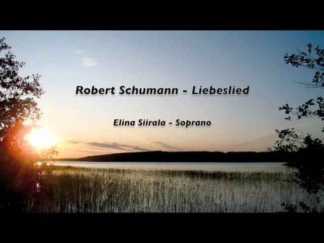 Elina Siirala - Liebeslied (Schumann)