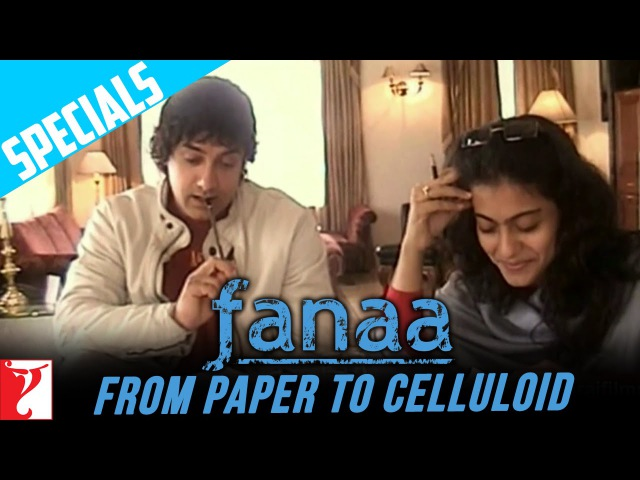Слепая любовь чтение сценария Fanaa From Paper To Celluloid