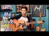 DJ Snake - Let Me Love You ft. Justin Bieber - Cover (Fingerstyle Guitar)