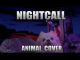 Kavinsky - Nightcall (Animal Cover)