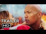 Baywatch Official Trailer #1 (2017) Dwayne Johnson, Zac Efron Comedy Movie HD