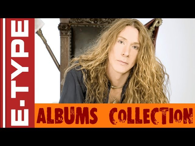 E-Type - Albums Collection (Made In Sweden | The Explorer | Last Man Standing 3 Singles)