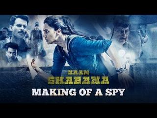 Making Of A Spy - 2   Naam Shabana   Taapsee Pannu   Akshay Kumar   Manoj Bajpayee   Anupam Kher