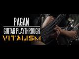 VITALISM  PAGAN  GUITAR PLAYTHROUGH OFFICIAL