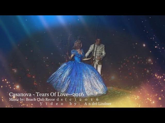 Casanova--Tears Of Love--Italo Disco 2016