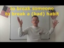 Learn English Daily Easy English Expression 0672 to break someone/to break a bad habit