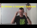 Learn English Daily Easy English Expression 0677 to throw a temper tantrum