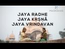 Jai Radhe Jai Krishna Jai Vrindavan VRINDAVAN DARSHAN Madhavas Rock Band Jai Radha Madhav