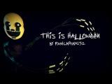 SFM FNAF This Is Halloween