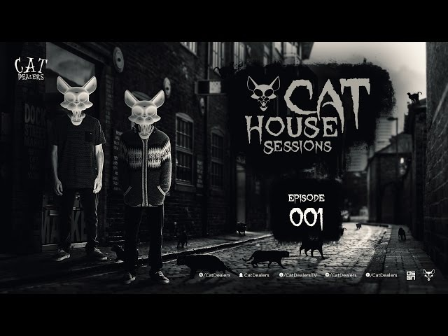 Cat House Sessions 001 by Cat Dealers