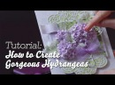 Flower shaping 101 How to shape gorgeous hydrangeas for cards papercrafts and scrapbooks